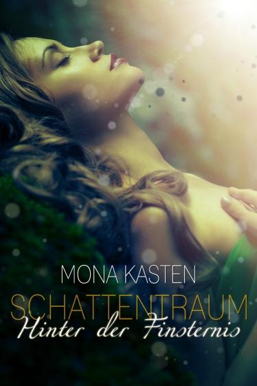 Mona Kasten: Schattentraum - Hinter der Finsternis
