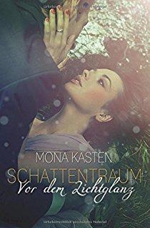 Mona Kasten: Schattentraum - Vor dem Lichtglanz