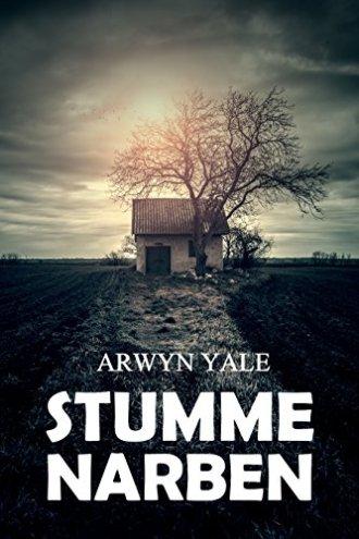 Arwyn Yale: Stumme Narben