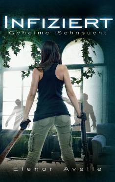 Elenor Avelle - Infiziert (E-Book Cover)