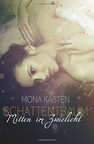 Mona Kasten: Schattentraum - Mitten im Zwielicht